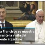PAPA: El Papa recibe a Macri solo 22 minutos y con gesto frío
